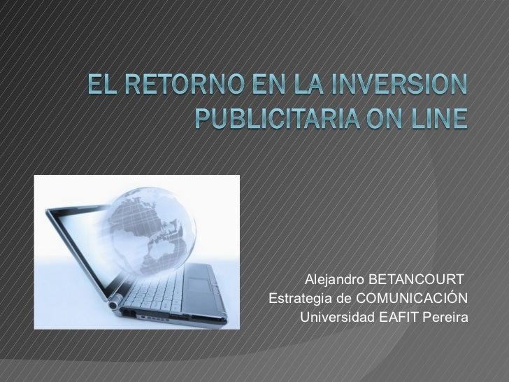 Alejandro BETANCOURT  Estrategia de COMUNICACIÓN Universidad EAFIT Pereira