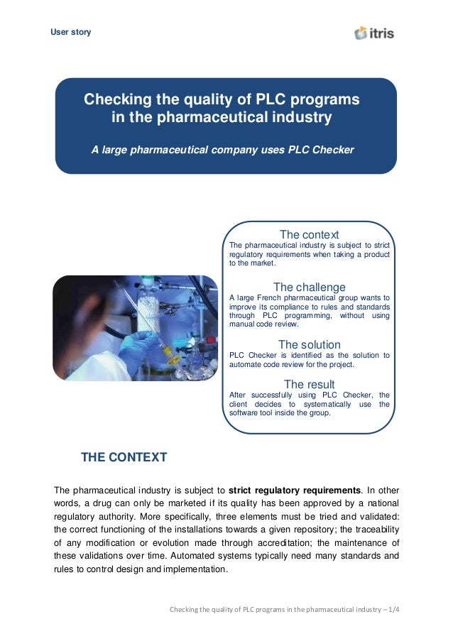 U User story Checking the quality of PLC programs in the pharmaceutical industry – 1/4 THE CONTEXT The pharmaceutical indu...