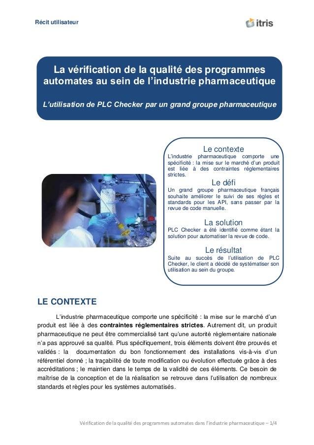 U Récit utilisateur Vérification de la qualité des programmes automates dans l'industrie pharmaceutique – 1/4 LE CONTEXTE ...