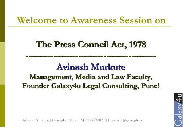 Welcome to Awareness Session on The Press Council Act, 1978The Press Council Act, 1978 -----------------------------------...