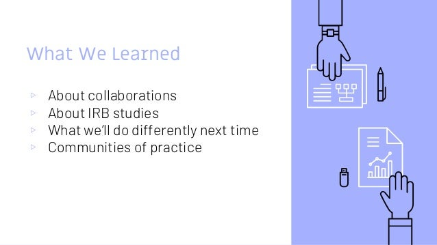 Participants' responses -- productive collaborations(cont'd) ▹ Know priorities ahead of time; be mindful of workloads and ...