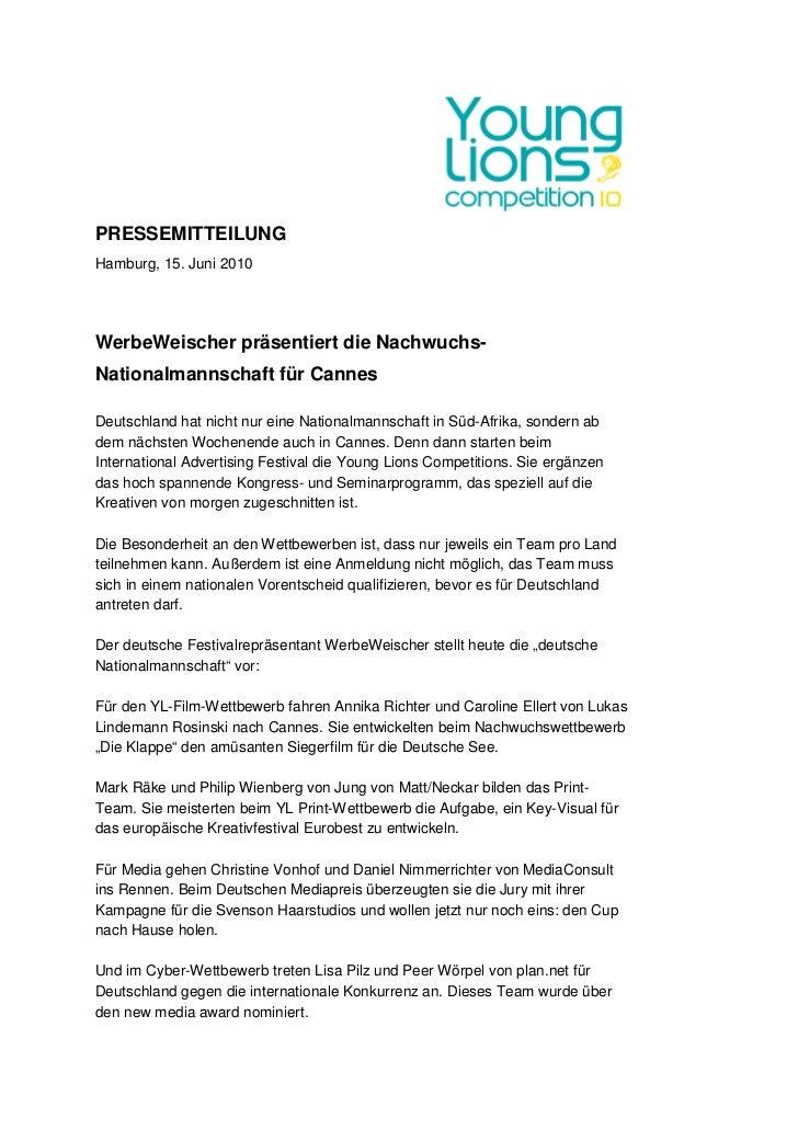 PRESSEMITTEILUNGHamburg, 15. Juni 2010WerbeWeischer präsentiert die Nachwuchs-Nationalmannschaft für CannesDeutschland hat...