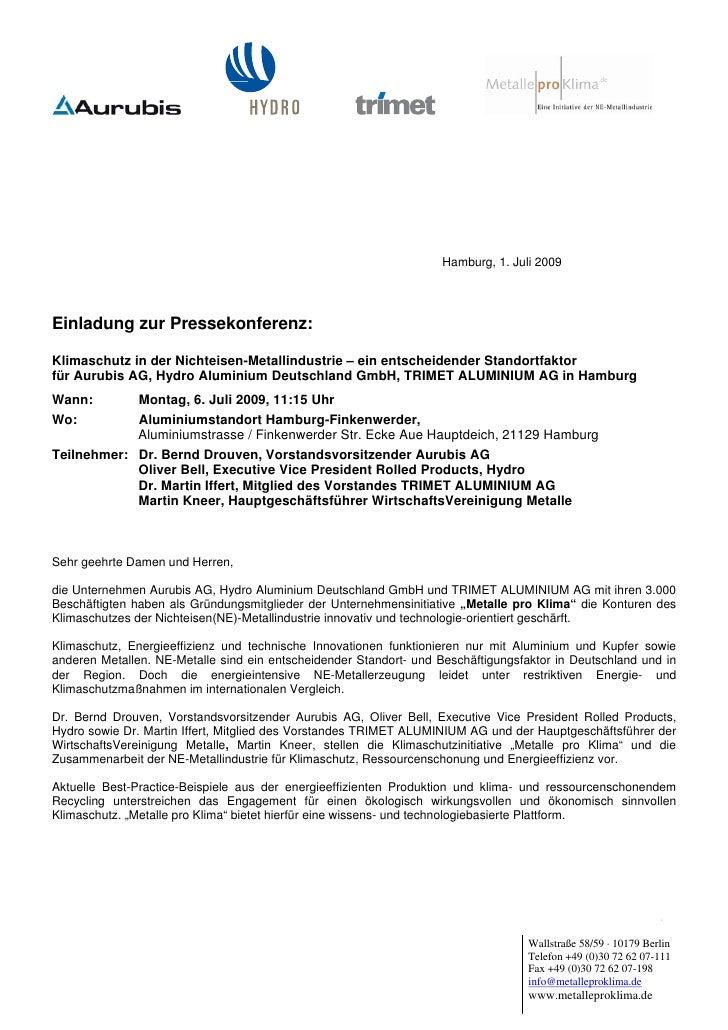 Hamburg, 1. Juli 2009Einladung zur Pressekonferenz:Klimaschutz in der Nichteisen-Metallindustrie – ein entscheidender Stan...