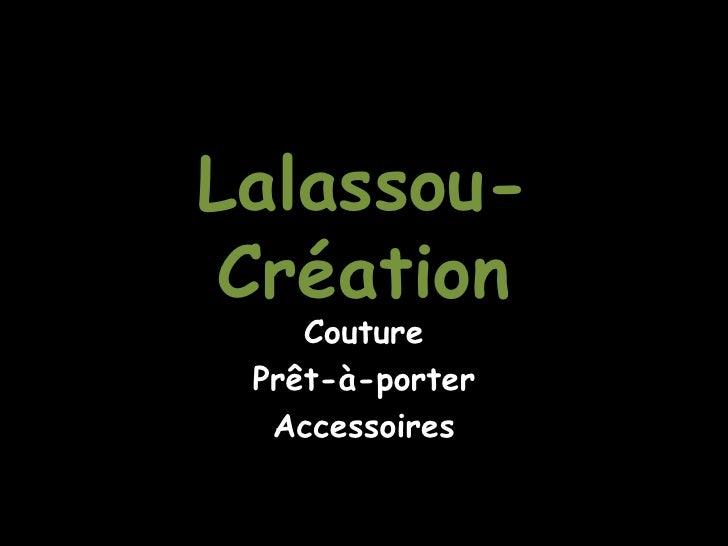 Lalassou-Création    Couture Prêt-à-porter  Accessoires