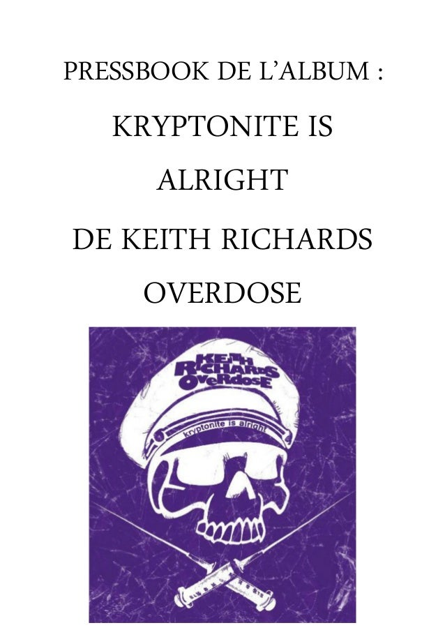 PRESSBOOK DE L'ALBUM : KRYPTONITE IS ALRIGHT DE KEITH RICHARDS OVERDOSE