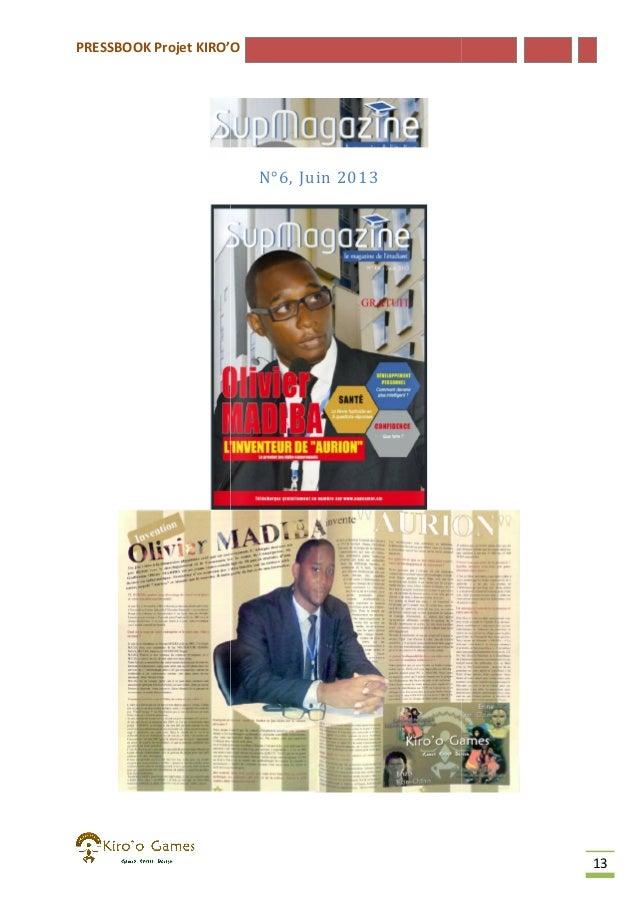 PRESSBOOK Projet KIRO'O  N°6, Juin 2013  13
