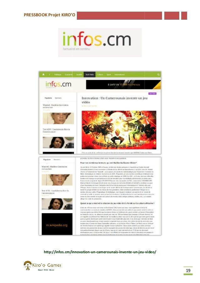 PRESSBOOK Projet KIRO'O  http://infos.cm/innovation-un-camerounais-invente-un-jeuhttp://infos.cm/innovation -video/  19