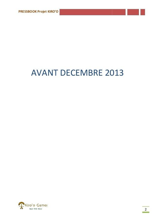 PRESSBOOK Projet KIRO'O  AVANT DECEMBRE 2013  2