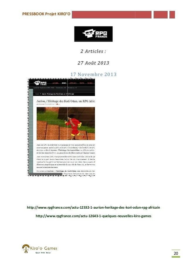 PRESSBOOK Projet KIRO'O  2 Articles : 27 Août 2013 17 Novembre 2013  http://www.rpgfrance.com/actu-12332-1-aurion-heritage...