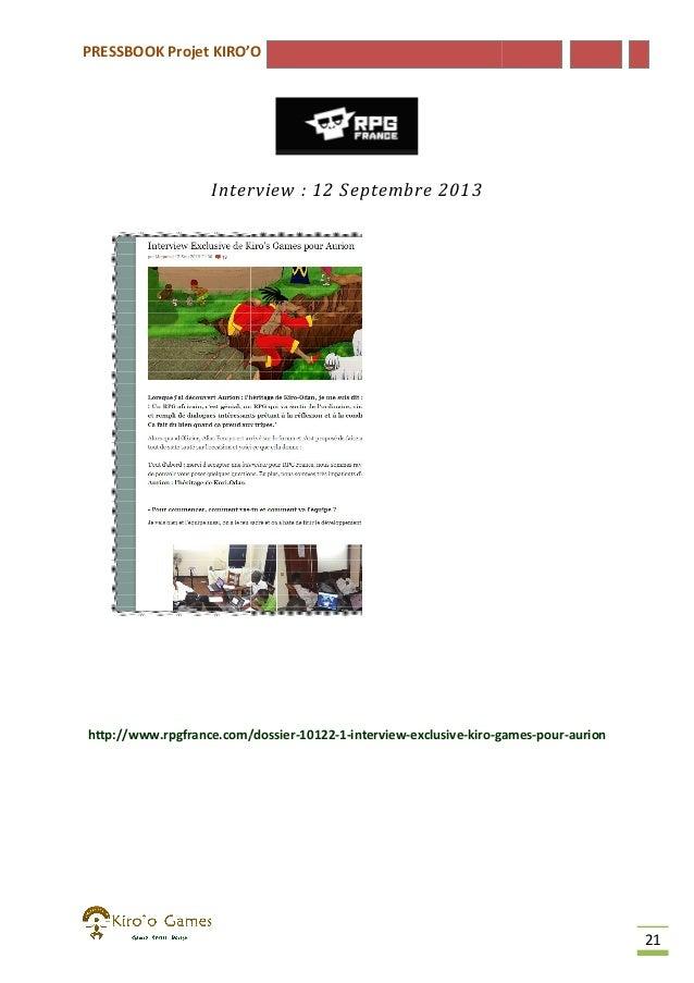 PRESSBOOK Projet KIRO'O  Interview : 12 Septembre 2013  http://www.rpgfrance.com/dossier-10122-1-interview-exclusive-kiro-...