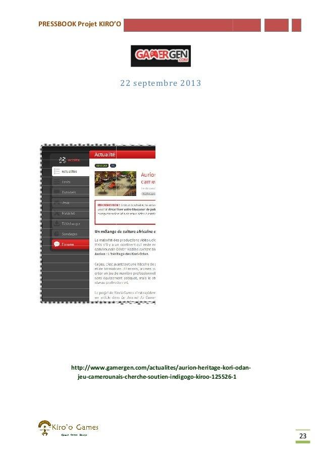 PRESSBOOK Projet KIRO'O  22 septembre 2013  http://www.gamergen.com/actualites/aurion-heritage-kori http://www.gamergen.co...