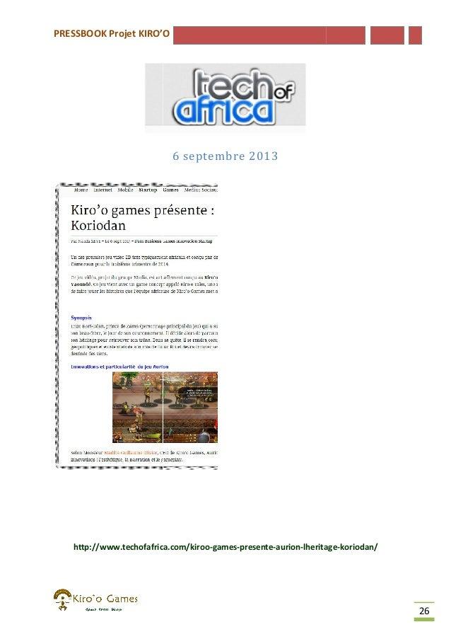 PRESSBOOK Projet KIRO'O  6 septembre 2013  http://www.techofafrica.com/kiroo-games-presente-aurion-lheritage http://www.te...