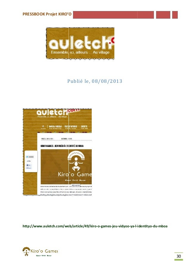 PRESSBOOK Projet KIRO'O  Publié le, 08/08/2013  http://www.auletch.com/web/article/49/kiro-o-games-jeu-vidyoo-ya-lhttp://w...