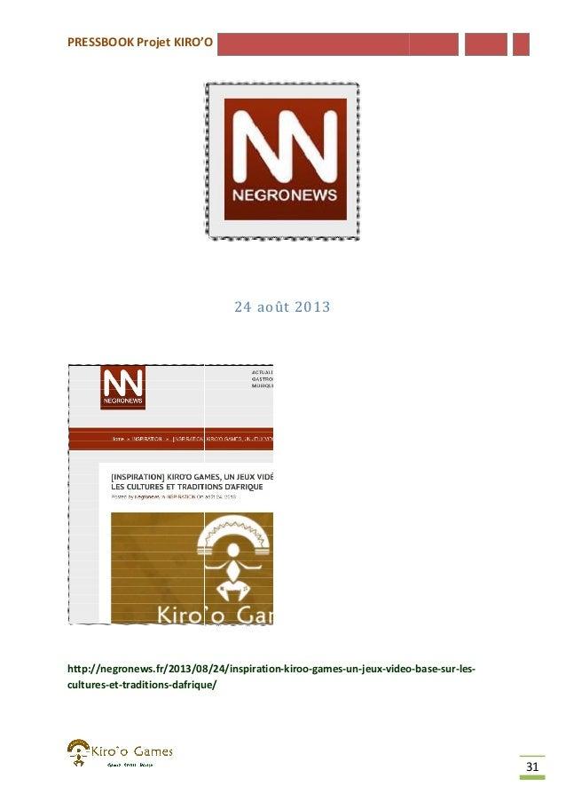 PRESSBOOK Projet KIRO'O  24 août 2013  http://negronews.fr/2013/08/24/inspiration-kiroo-games-un-jeux-video http://negrone...