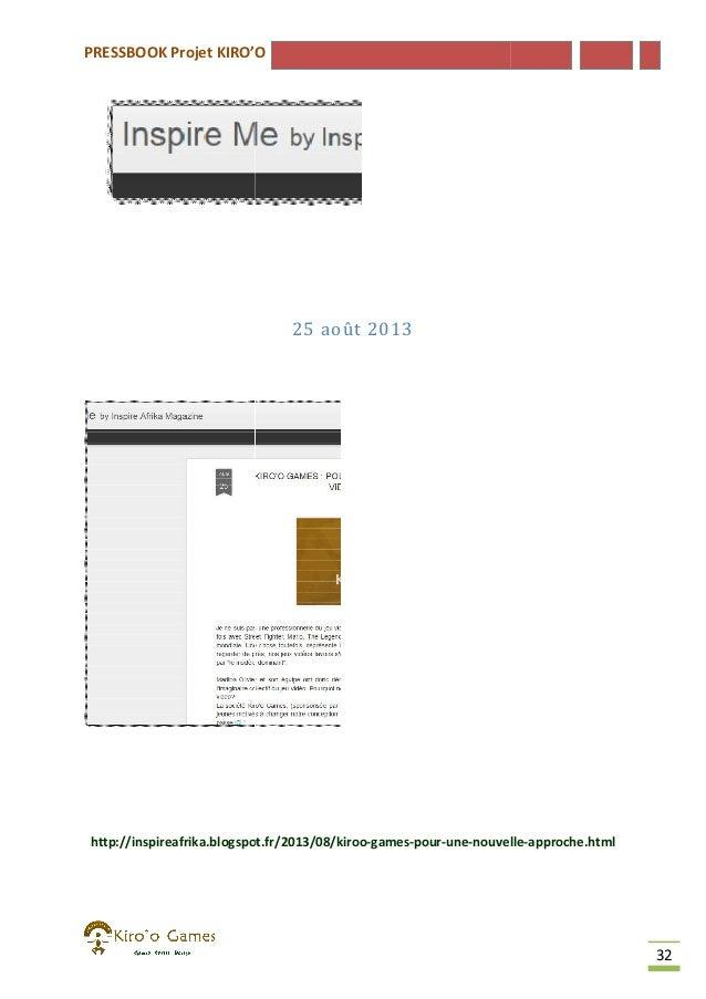 PRESSBOOK Projet KIRO'O  25 août 2013  http://inspireafrika.blogspot.fr/2013/08/kiroo-games-pour-une-nouvelle http://inspi...