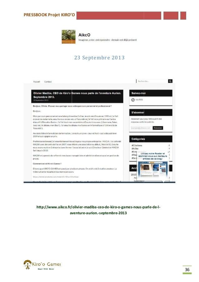 PRESSBOOK Projet KIRO'O  23 Septembre 2013  http://www.aikco.fr/olivier-madiba-ceo-de-kiro-o-games-nous-parle http://www.a...