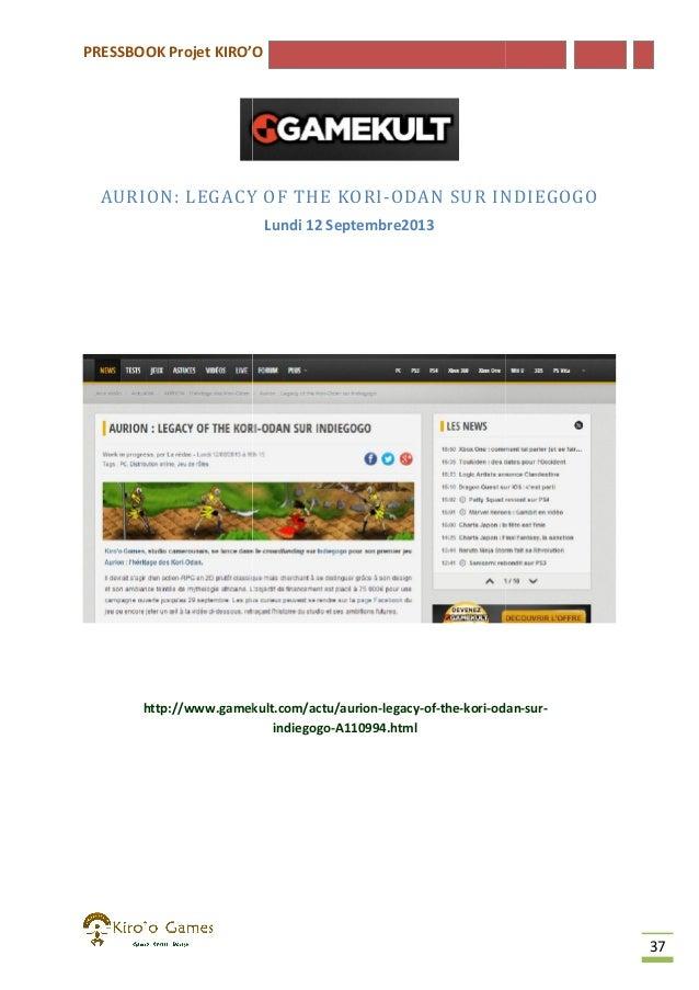 PRESSBOOK Projet KIRO'O  AURION: LEGACY OF THE KORI ODAN SUR INDIEGOGO KORI-ODAN Lundi 12 Septembre2013  http://www.gameku...