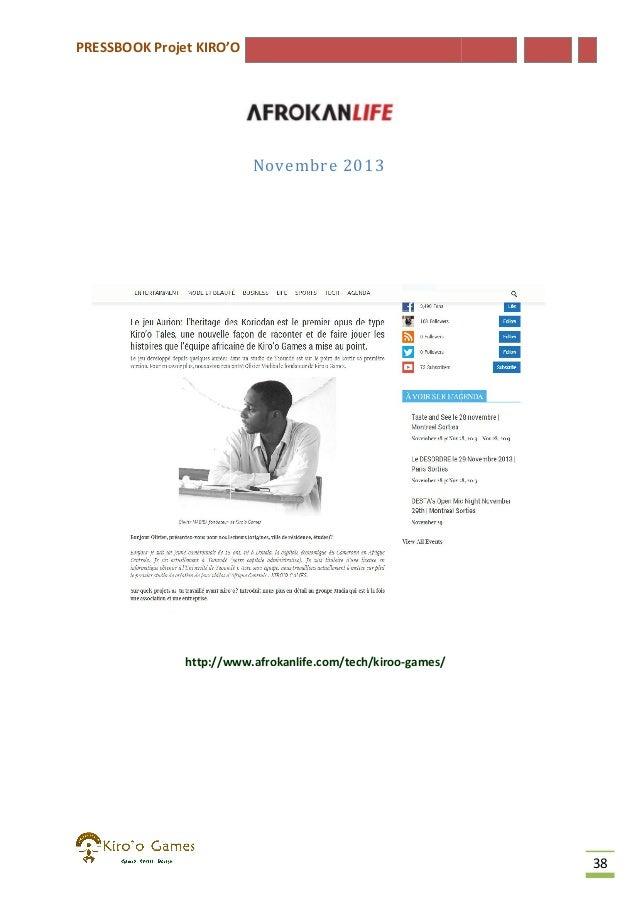 PRESSBOOK Projet KIRO'O  Novembre 2013  http://www.afrokanlife.com/tech/kiroo-games/ http://www.afrokanlife.com/tech/kiroo...