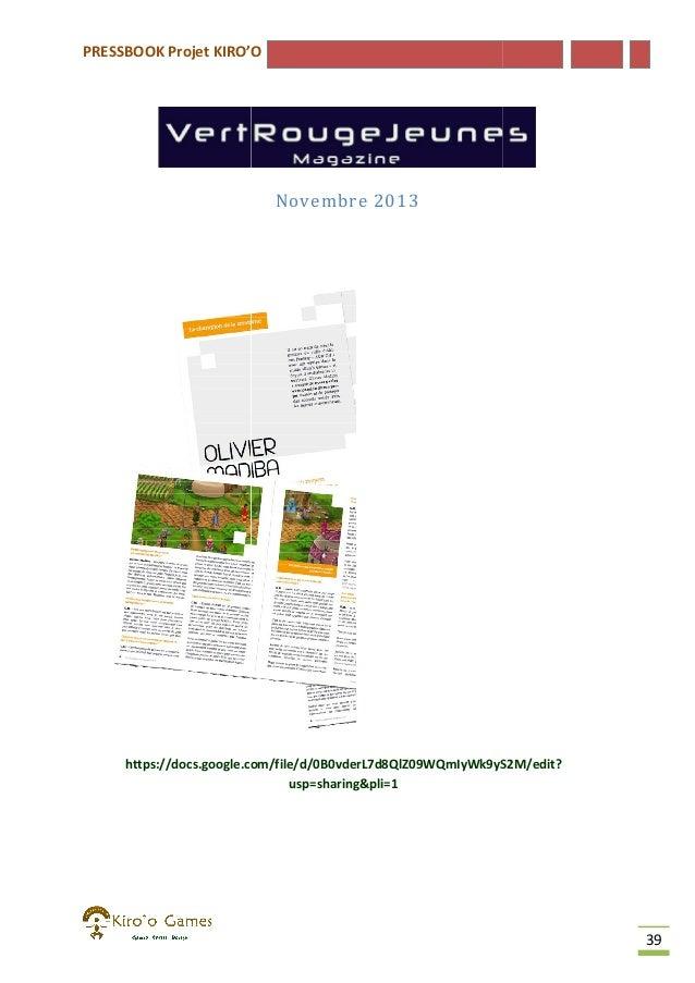 PRESSBOOK Projet KIRO'O  Novembre 2013  https://docs.google.com/file/d/0B0vderL7d8QlZ09WQmIyWk9yS2M/edit? usp=sharing&pli=...