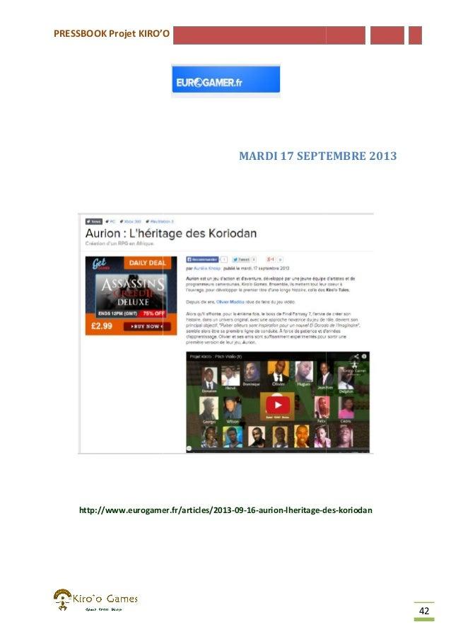 PRESSBOOK Projet KIRO'O  MARDI 17 SEPTEMBRE 2013  http://www.eurogamer.fr/articles/2013-09-16-aurion-lheritage-des http://...