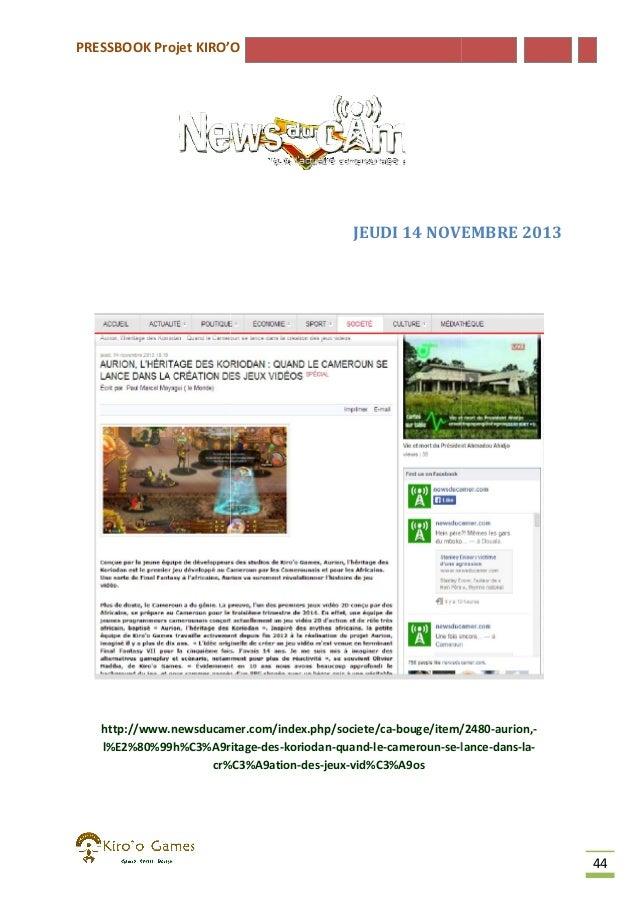 PRESSBOOK Projet KIRO'O  JEUDI 14 NOVEMBRE 2013  http://www.newsducamer.com/index.php/societe/ca-bouge/item/2480 http://ww...
