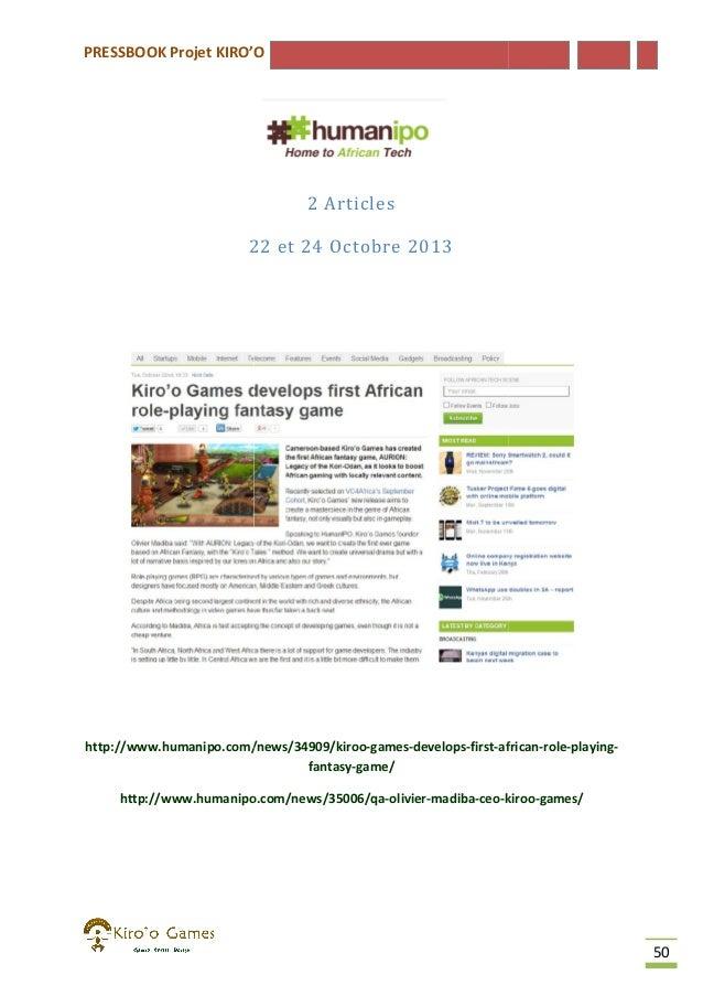 PRESSBOOK Projet KIRO'O  2 Articles 22 et 24 Octobre 2013  http://www.humanipo.com/news/34909/kiroo-games-develops-first-a...
