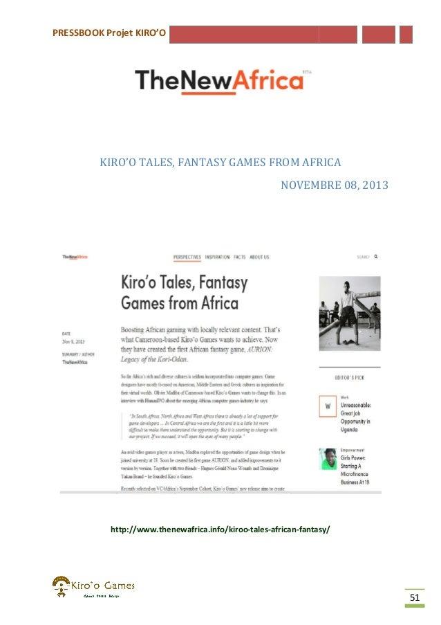 PRESSBOOK Projet KIRO'O  KIRO'O TALES, FANTASY GAMES FROM AFRICA NOVEMBRE 08 2013 08,  http://www.thenewafrica.info/kiroo-...