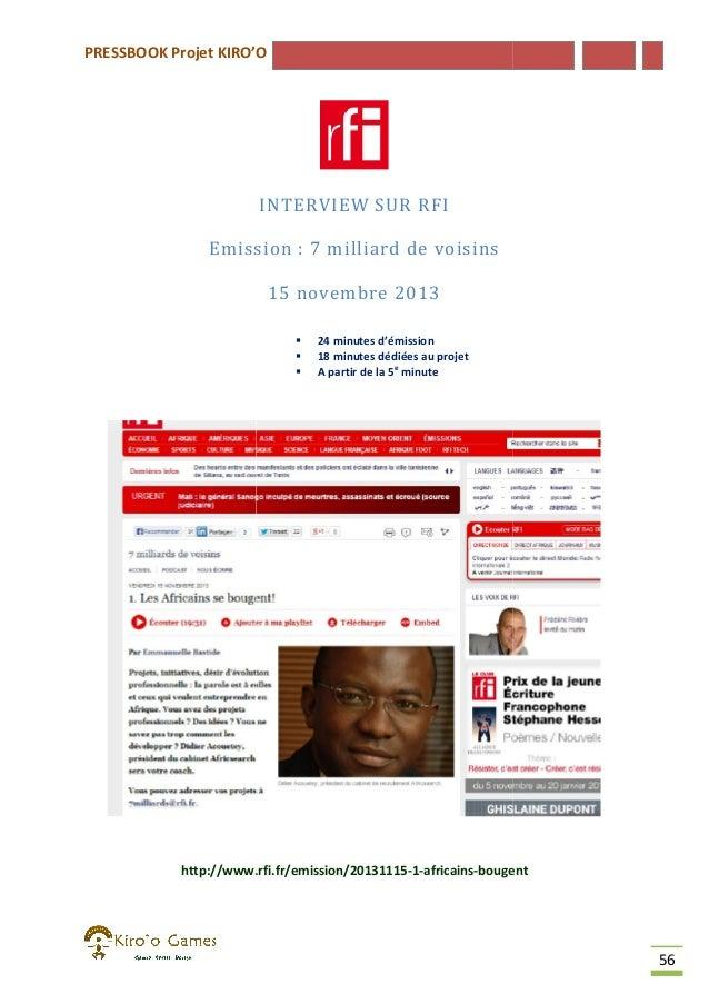 PRESSBOOK Projet KIRO'O  INTERVIEW SUR RFI Emission : 7 milliard de voisins 15 novembre 2013     24 minutes d'émission ...