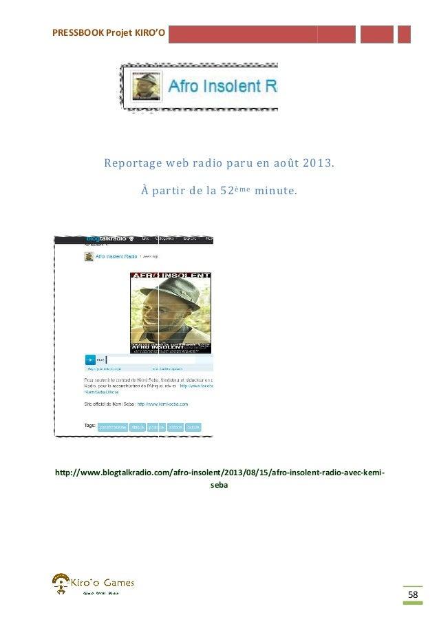 PRESSBOOK Projet KIRO'O  Reportage web radio paru en août 2013. À partir de la 52 ème minute.  http://www.blogtalkradio.co...