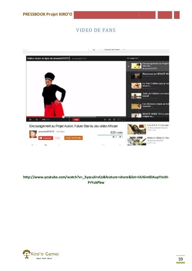 PRESSBOOK Projet KIRO'O  VIDEO DE FANS  http://www.youtube.com/watch?v=_3yazu3rvCo&feature=share&list=UU6imlDAupYinJH http...