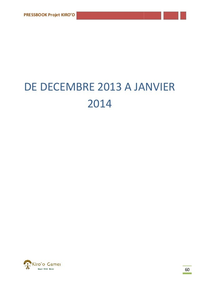 PRESSBOOK Projet KIRO'O  DE DECEMBRE 2013 A JANVIER 2014  60