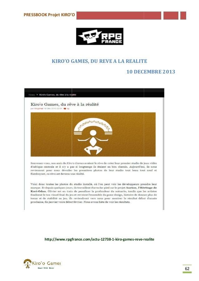 PRESSBOOK Projet KIRO'O  KIRO'O GAMES, DU REVE A LA REALITE 10 DECEMBRE 2013  http://www.rpgfrance.com/actu-12738-1-kiro-g...