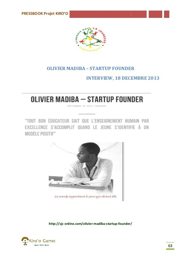 PRESSBOOK Projet KIRO'O  OLIVIER MADIBA – STARTUP FOUNDER INTERVIEW, 18 DECEMBRE 2013  http://sjc-online.com/olivier onlin...