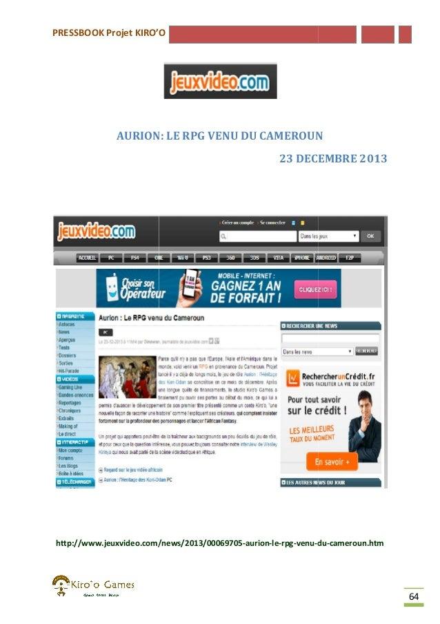 PRESSBOOK Projet KIRO'O  AURION: LE RPG VENU DU CAMEROUN 23 DECEMBRE 2013  http://www.jeuxvideo.com/news/2013/00069705-aur...