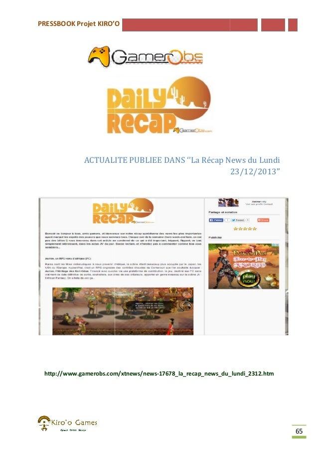 PRESSBOOK Projet KIRO'O  ACTUALITE PUBLIEE DANS ''La Récap News du Lundi 23/12/2013''  http://www.gamerobs.com/xtnews/news...