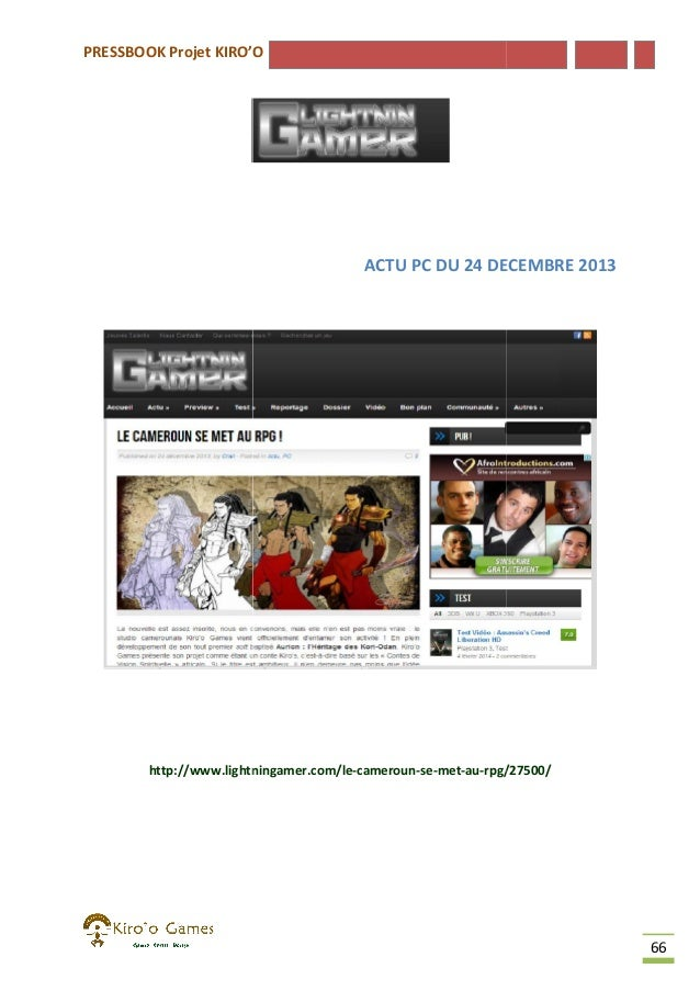 PRESSBOOK Projet KIRO'O  ACTU PC DU 24 DECEMBRE 2013  http://www.lightningamer.com/le-cameroun-se-met-au-rpg/27500/ http:/...
