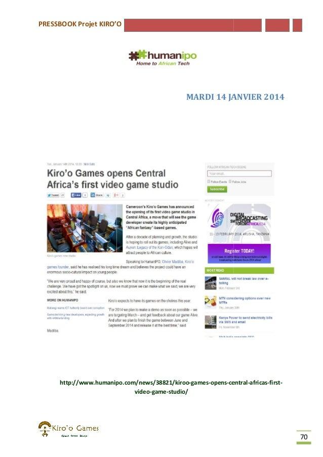PRESSBOOK Projet KIRO'O  MARDI 14 JANVIER 2014  http://www.humanipo.com/news/38821/kiroo-games-opens-central http://www.hu...
