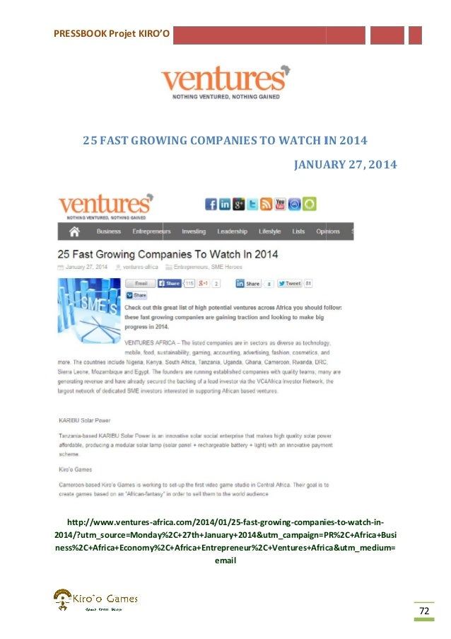 PRESSBOOK Projet KIRO'O  25 FAST GROWING COMPANIES TO WATCH IN 2014 JANUARY 27, 2014  http://www.ventures-africa.com/2014/...