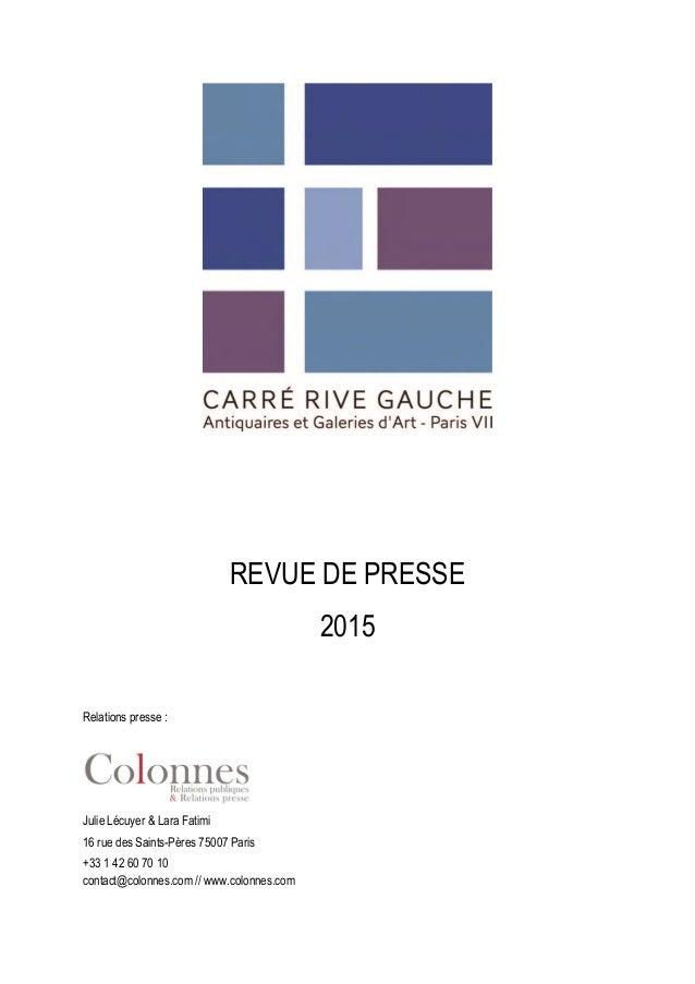 REVUE DE PRESSE 2015 Relations presse : Julie Lécuyer & Lara Fatimi 16 rue des Saints-Pères 75007 Paris +33 1 42 60 70 10 ...
