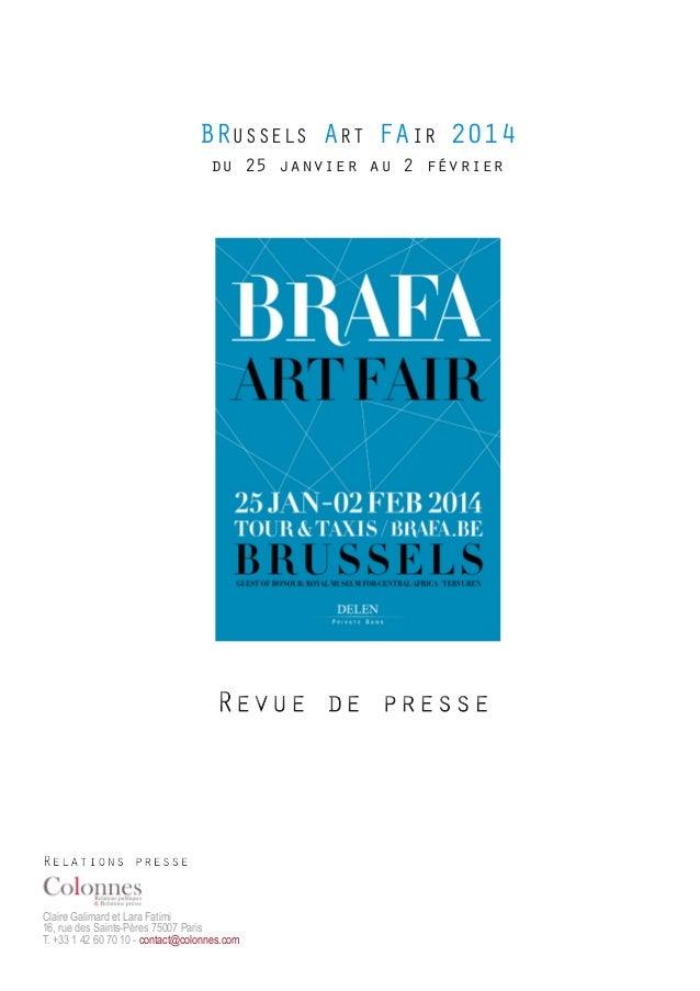 BRUSSELS ART FAIR 2014 du 25 janvier au 2 février Claire Galimard et Lara Fatimi 16, rue des Saints-Pères 75007 Paris T. +...