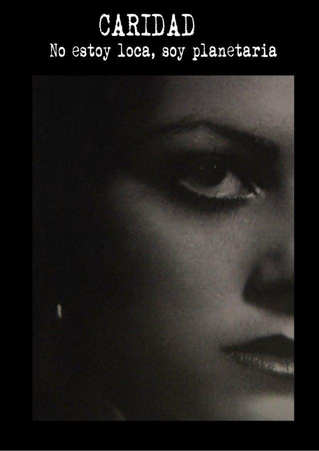 INTRODUCCIÓN En pocas palabras ``Caridad´´ es un documental contemporáneo que muestra la vida de Caridad, mujer de unos 50...