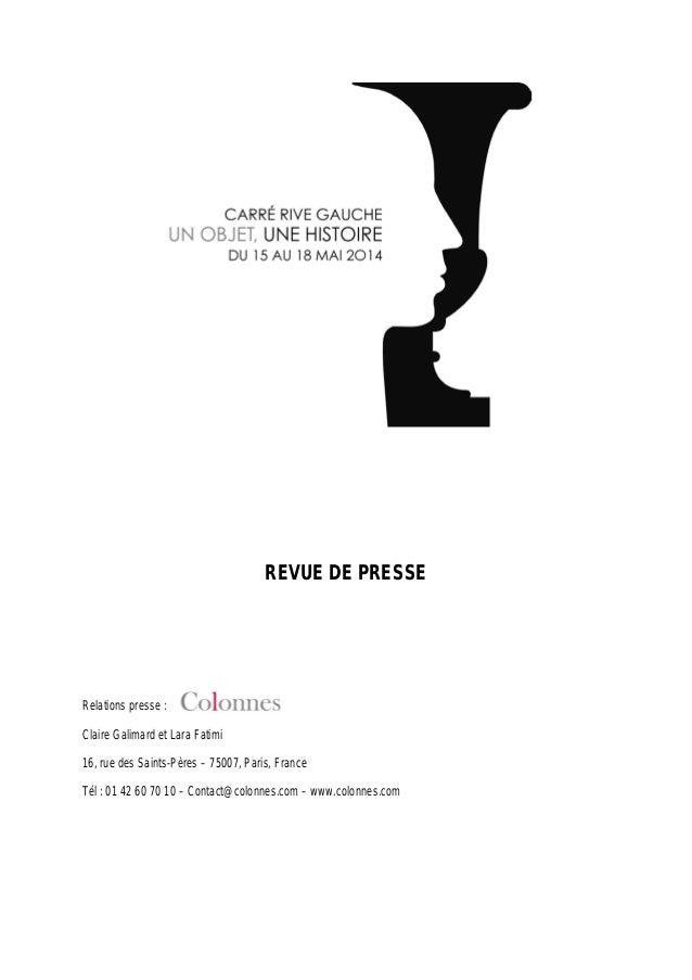 REVUE DE PRESSE Relations presse : Claire Galimard et Lara Fatimi 16, rue des Saints-Pères – 75007, Paris, France Tél : 01...