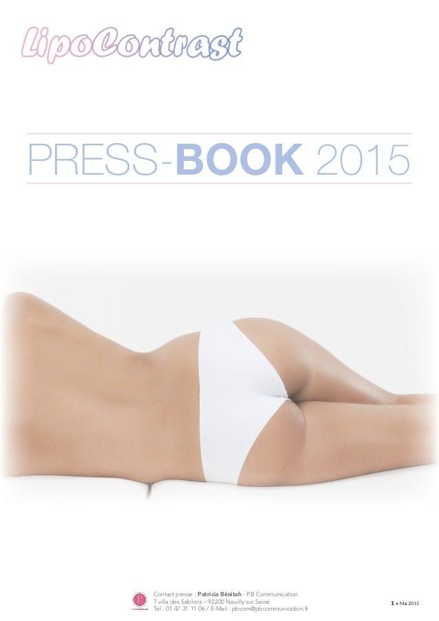 • Mai 20151 Contact presse : Patricia Bénitah - P.B Communication 7 villa des Sablons – 92200 Neuilly sur Seine Tel : 01 4...