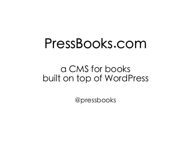 PressBooks.com a CMS for books built on top of WordPress @pressbooks
