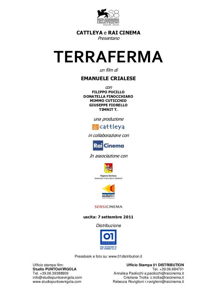 CATTLEYA e RAI CINEMA                                      Presentano           TERRAFERMA                               ...