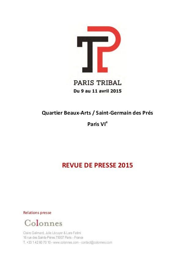 Quartier Beaux-Arts / Saint-Germain des Prés Paris VIe REVUE DE PRESSE 2015 Relations presse Claire Galimard, Julie Lécuye...
