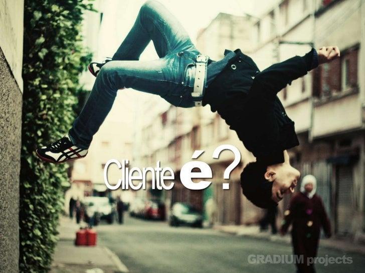 Cliente é?
