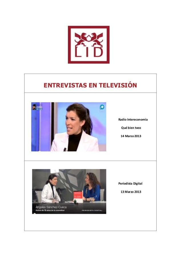ENTREVISTAS EN TELEVISIÓNRadio IntereconomíaQué bien tveo14 Marzo 2013Periodista Digital13 Marzo 2013
