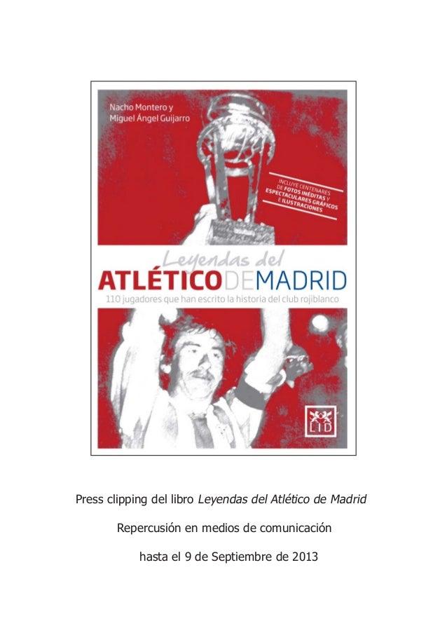 Press clipping del libro Leyendas del Atlético de Madrid Repercusión en medios de comunicación hasta el 9 de Septiembre de...