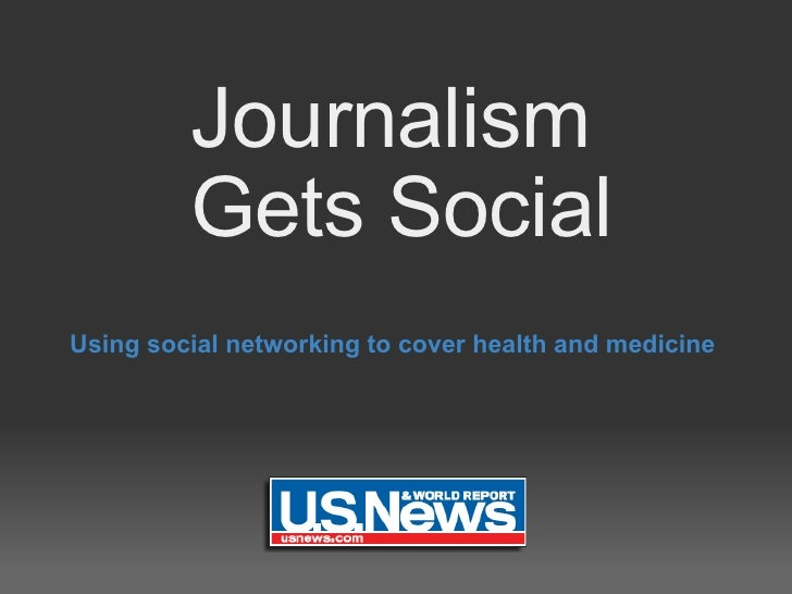 Journalism  Gets Social Using social networking to cover health and medicine